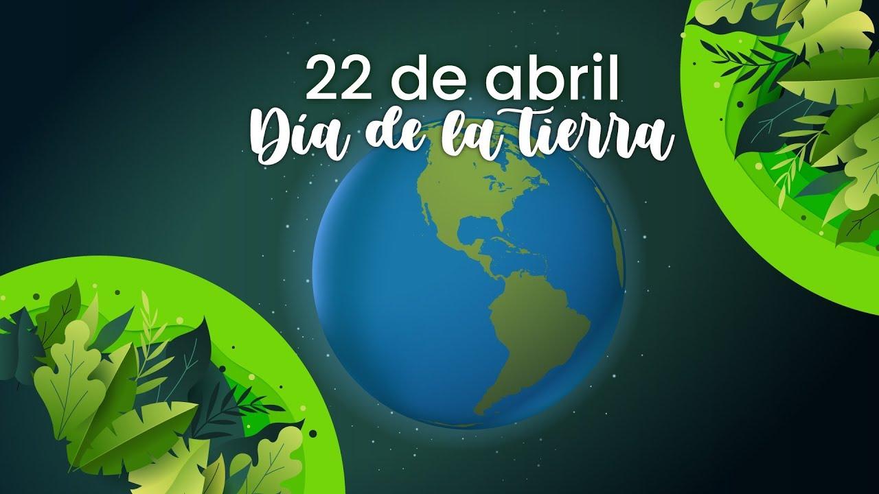 22 De Abril Dia de la Tierra